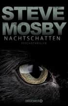Nachtschatten - Psychothriller ebook by Steve Mosby, Ulrike Clewing