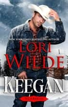 Keegan - Texas Rascals, #1 ebook by Lori Wilde