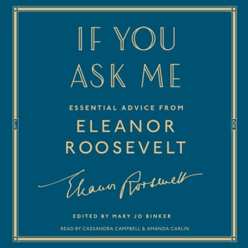 If You Ask Me - Essential Advice from Eleanor Roosevelt audiobook by Eleanor Roosevelt