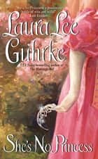 She's No Princess ebook by Laura Lee Guhrke