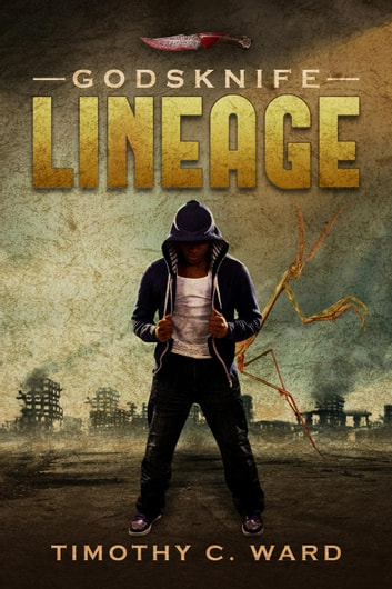Godsknife: Lineage ebook by Timothy C. Ward