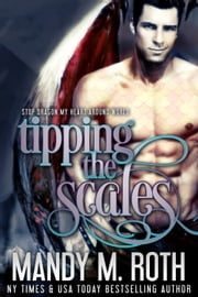 Tipping the Scales - Stop Dragon My Heart Around World ebook by Mandy M. Roth