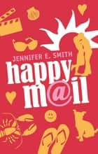 Happy mail ebook by Jennifer Smith, Sofia Engelsman