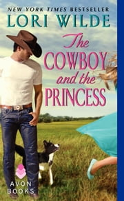 The Cowboy and the Princess ebook by Lori Wilde