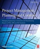 Project Management, Planning and Control ebook by Albert Lester