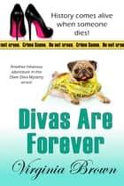 Divas Are Forever ebook by Virginia Brown