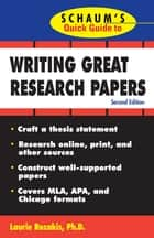 Schaum's Quick Guide to Writing Great Research Papers ebook by Laurie Rozakis