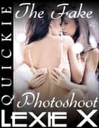 The Fake Photoshoot ebook by