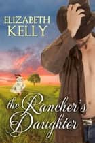 The Rancher's Daughter ebook by