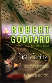 Past Caring ebook by Robert Goddard