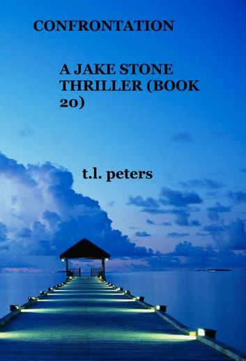 Confrontation, A Jake Stone Thriller (Book 20) ebook by T.L. Peters
