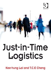 Just-in-Time Logistics ebook by Professor T C E Cheng,Dr Kee-hung Lai