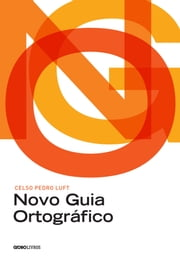 Novo guia ortográfico ebook by Celso Pedro Luft