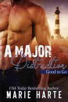 A Major Distraction ebook by Marie Harte