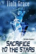 Sacrifice to the Stars ebook by Viola Grace