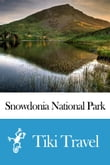 Snowdonia National Park (Wales) Travel Guide - Tiki Travel