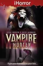 iHorror: Vampire Hunter ebook by Steve Barlow, Steve Skidmore, Paul Davidson
