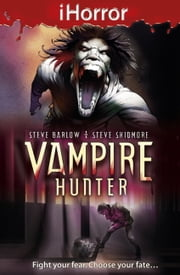 iHorror: Vampire Hunter ebook by Steve Barlow,Steve Skidmore,Paul Davidson