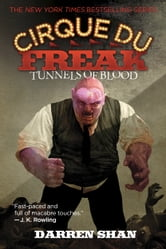Cirque Du Freak #3: Tunnels of Blood - Book 3 in the Saga of Darren Shan ebook by Darren Shan