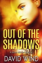 Out of the Shadows ebook by David Wind