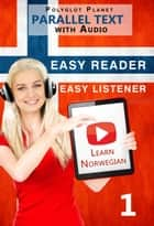 Norwegian Easy Reader | Easy Listener | Parallel Text Audio Course No. 1 ebook by Learn Norwegian | Parallel Text | Easy Audio | Easy Learning, #1
