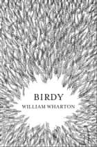 Birdy ebook by William Wharton
