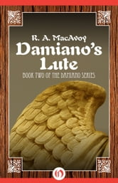 Damiano's Lute ebook by R. A. MacAvoy