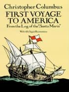"First Voyage to America - From the Log of the ""Santa Maria"" ebook by"