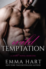 Wild Temptation (Wild, #1) ebook by Emma Hart