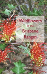 Wildflowers of the Brisbane Ranges ebook by Clive Trigg,Merle Trigg