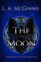 The Moon ebook by L.A. McGinnis
