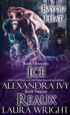 Ice/Reaux 電子書 by Laura Wright, Alexandra Ivy