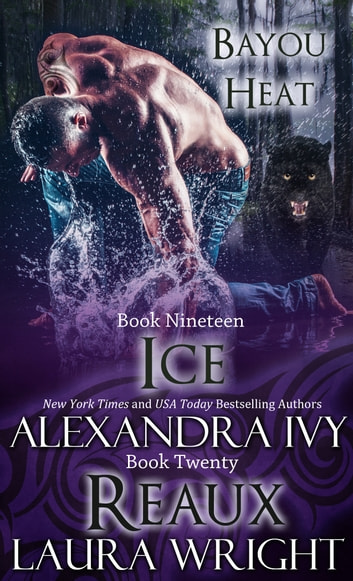 Ice/Reaux ebook by Laura Wright,Alexandra Ivy
