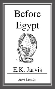 Before Egypt ebook by E. K. Jarvis