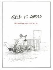 God Is Dead ebook by Ron Currie, Jr.