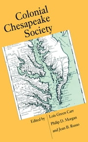 Colonial Chesapeake Society ebook by Lois Green Carr,Philip D. Morgan,Jean B. Russo