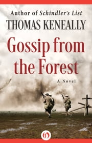 Gossip from the Forest - A Novel ebook by Thomas Keneally