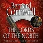 The Lords of the North (The Last Kingdom Series, Book 3) audiobook by