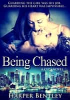 Being Chased (CEP #1) ebook by Harper Bentley