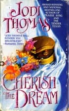 Cherish The Dream ebook by Jodi Thomas
