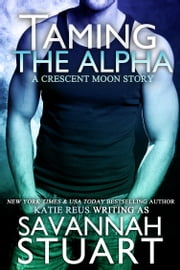 Taming the Alpha ebook by Savannah Stuart
