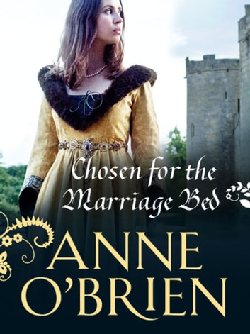 Chosen for the Marriage Bed (Mills & Boon M&B) ebook by Anne O'Brien