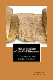 Minor Prophets of the Old Testament. ebook by Alejandro Roque Glez