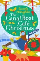 The Canal Boat Café Christmas: Port Out (The Canal Boat Café Christmas, Book 1) ebook by Cressida McLaughlin