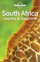 Lonely Planet South Africa, Lesotho & Swaziland ebook by Lonely Planet