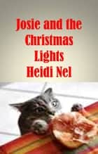 Josie and the Christmas Lights ebook by Heidi Nel