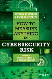 How to Measure Anything in Cybersecurity Risk ebook by Douglas W. Hubbard,Richard Seiersen,Daniel E. Geer Jr.,Stuart McClure