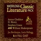 Waterlogg Classic Literature Pack - Anton Chekhov, O. Henry, Stephen Crane, and William Shakespeare audiobook by Joe Bevilacqua, Joe Bevilacqua, Joe Bevilacqua,...