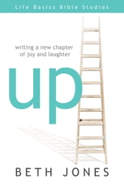 Up - Writing a new Chapter of Joy and Laughter ebook by Jones,Beth