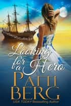 Looking For A Hero ebook by Patti Berg